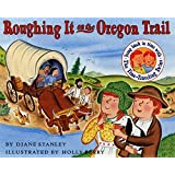 Roughing It on the Oregon Trail (The Time-Traveling Twins)