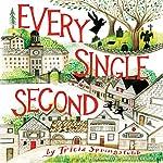 Every Single Second | Tricia Springstubb
