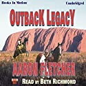 Outback Legacy: Outback Series #5 Audiobook by Aaron Fletcher Narrated by Beth Richmond
