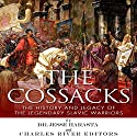 The Cossacks: The History and Legacy of the Legendary Slavic Warriors Audiobook by  Charles River Editors Narrated by Doron Alon