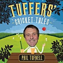 Tuffers' Cricket Tales (       UNABRIDGED) by Phil Tufnell Narrated by Phil Tufnell
