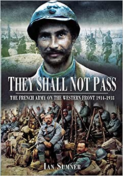Amazon.com: They Shall Not Pass: The French Army on the Western Front