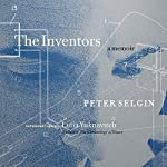 The Inventors: A Memoir | Peter Selgin