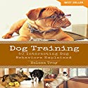 Dog Training: 50 Interesting Dog Behaviours Explained Audiobook by Helena Troy Narrated by JP Worlton