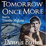 Tomorrow Once More | Dennis Butler