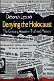 Denying the Holocaust (0029192358) by Deborah E. Lipstadt