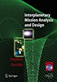 img - for Interplanetary Mission Analysis and Design (Springer Praxis Books / Astronautical Engineering) book / textbook / text book