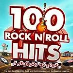 100 Rock n Roll Hits & Jukebox Classi...