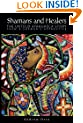Shamans and Healers: The Untold Ayahuasca Story From a Shaman's Apprentice