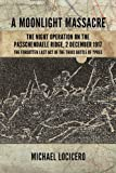 img - for 'A Moonlight Massacre' - The Night Operation on the Passchendaele Ridge, 2 December 1917: The Forgotten Last Act of the Third Battle of Ypres (Wolverhampton Military Studies) book / textbook / text book