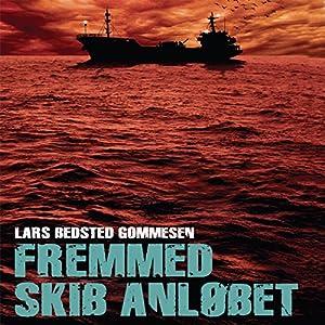 Fremmed skib anløbet [Foreign Ship Berthed] | [Lars Bedsted Gommesen]
