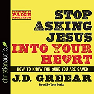Stop Asking Jesus Into Your Heart Audiobook