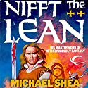 Nifft the Lean: Nifft, Book 1 Audiobook by Michael Shea Narrated by John Morgan