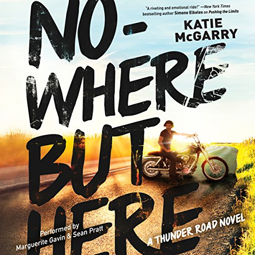 Thunder Road 01 - Nowhere But Here - Katie McGarry
