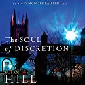 The Soul of Discretion: Simon Serrailler Book 8 (       UNABRIDGED) by Susan Hill Narrated by Steven Pacey