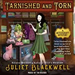 Tarnished and Torn: Witchcraft Mysteries, Book 5 (       UNABRIDGED) by Juliet Blackwell Narrated by Xe Sands