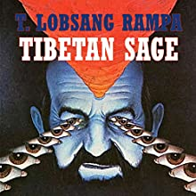 Tibetan Sage Audiobook by T. Lobsang Rampa Narrated by Nicholas Barker