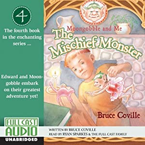 The Mischief Monster: Moongobble and Me #4 | [Bruce Coville]