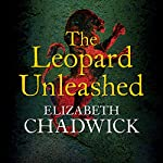 The Leopard Unleashed | Elizabeth Chadwick
