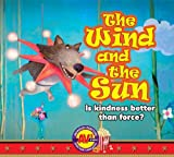 The Wind and the Sun: Is Kindness Better Than Force? (Aesops Theatre)