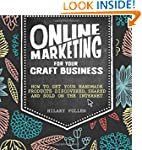 Online Marketing For Your Craft Busin...