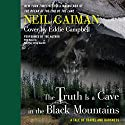 The Truth Is a Cave in the Black Mountains (       UNABRIDGED) by Neil Gaiman Narrated by Neil Gaiman