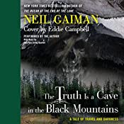 The Truth Is a Cave in the Black Mountains | [Neil Gaiman]