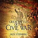 Great Battles of the Civil War Audiobook by Jack Steinberg Narrated by Jim Johnston