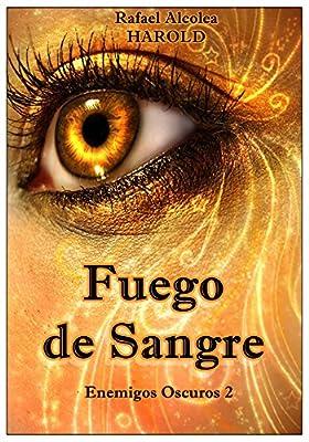 FUEGO DE SANGRE: Enemigos Oscuros 2 (Spanish Edition)