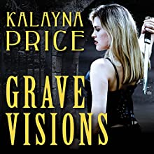 Grave Visions: Alex Craft Series #4 Audiobook by Kalayna Price Narrated by Emily Durante