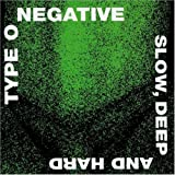 Slow, Deep and Hard (Remastered) by Type O Negative Original recording remastered edition (2009) Audio CD