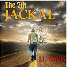 The 7th Jackal Audiobook by J.L. Davis Narrated by J. Scott Bennett