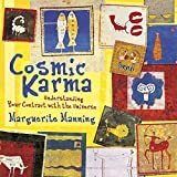 Cosmic Karma: Understanding Your Contract with the Universe ~ Marguerite Manning
