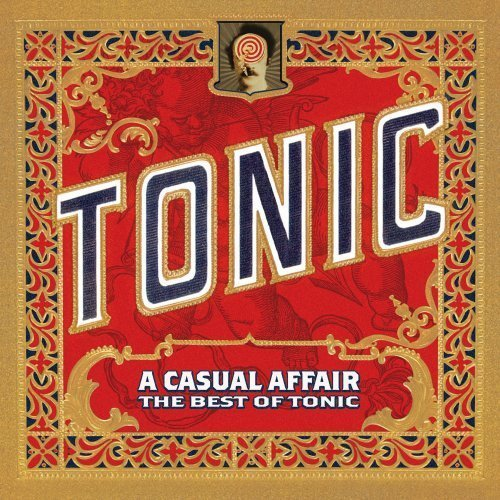 A Casual Affair: The Best of Tonic (Deluxe Edition CD DVD) by Tonic