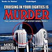 Cruising in Your Eighties Is Murder: Paul Jacobson Geezer Lit Mystery, 4 | Mike Befeler