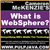 Cameron W McKenzie What is WebSphere? Java, J2EE, Portal and Beyond! (Demystifying IBM's Middle Tier Technology)