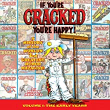 If You're Cracked, You're Happy: The History of Cracked Mazagine, Part Won (       UNABRIDGED) by Mark Arnold Narrated by Dan McGowan