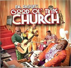 Mr. Brown's Good Ol Time Church