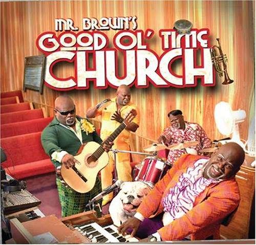 Mr. Brown's Good Ol Time Church by David A. Mann