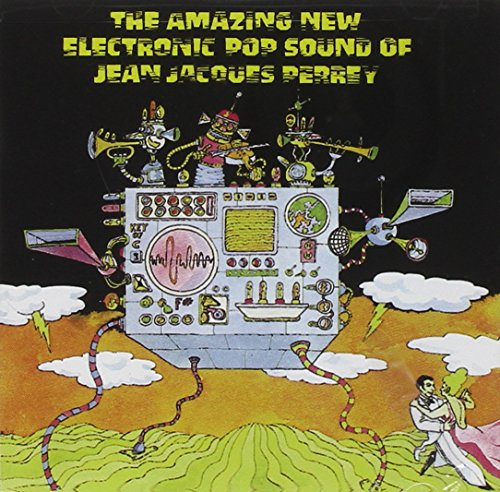 Jean Jacques Perrey - The Amazing New Electronic Pop Sound Of Jean Jacques Perreyã¿ - Zortam Music