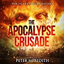 The Apocalypse Crusade: War of the Undead Day One (       UNABRIDGED) by Peter Meredith Narrated by Erik Johnson