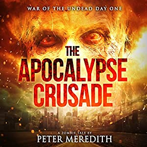 The Apocalypse Crusade: War of the Undead Day One Hörbuch