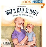 Why is Dad So Mad? (The Why Series) (Volume 1)
