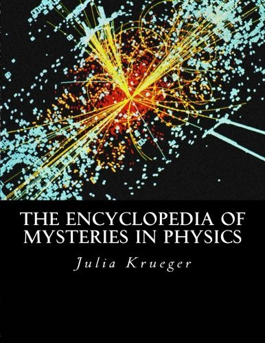 The Encyclopedia of Mysteries in Physics