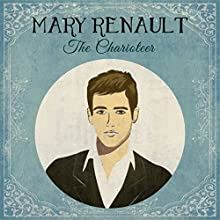 The Charioteer (       UNABRIDGED) by Mary Renault Narrated by Joe Jameson