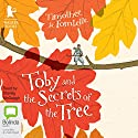 Toby and the Secrets of the Tree Audiobook by Timothée de Fombelle Narrated by Stanley McGeagh