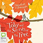 Toby and the Secrets of the Tree | Timothée de Fombelle