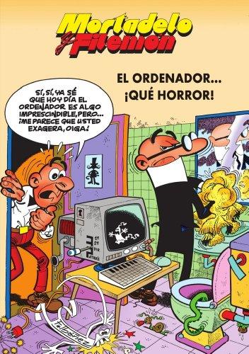 Mortadelo y Filemón. El ordenador... ¡Qué horror!