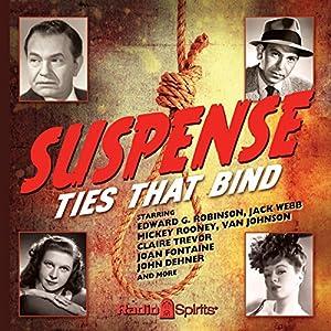 Suspense: Ties That Bind Radio/TV Program