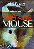 Roaring Mouse: a fun and exciting illustrated children's bedtime story (Picture book for kids ages 6 - 8, Early-level readers) (English Edition)